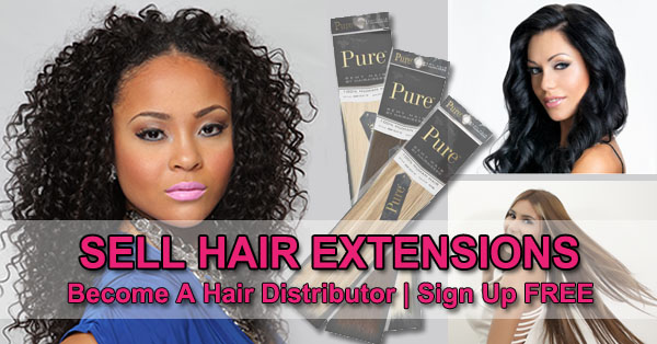 Sell Hair Extensions - Become A Hair Distributor - Sign Up Free
